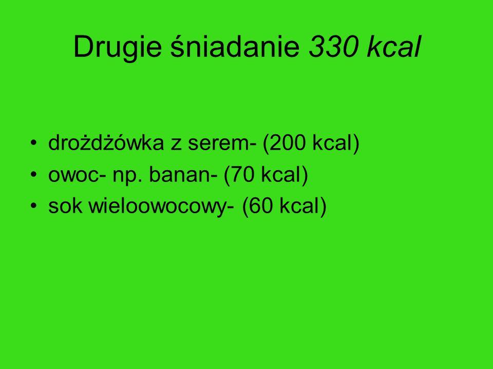 Drugie śniadanie 330 kcal drożdżówka z serem- (200 kcal)