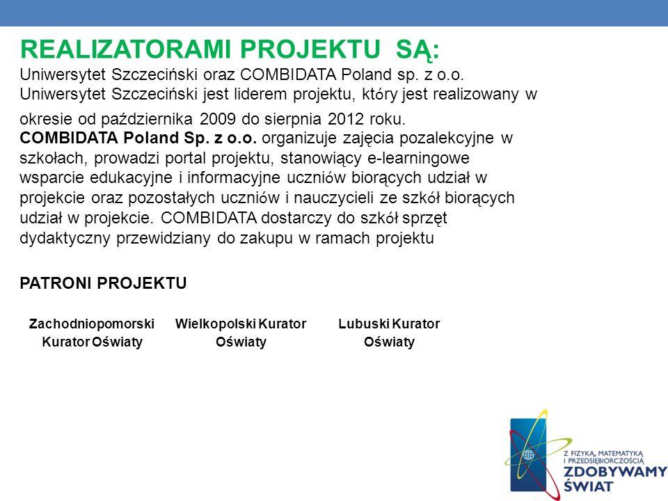 REALIZATORAMI PROJEKTU SĄ: Uniwersytet Szczeciński oraz COMBIDATA Poland sp. z o.o.