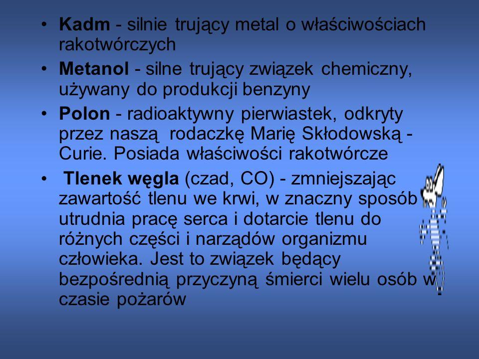Kadm - silnie trujący metal o właściwościach rakotwórczych