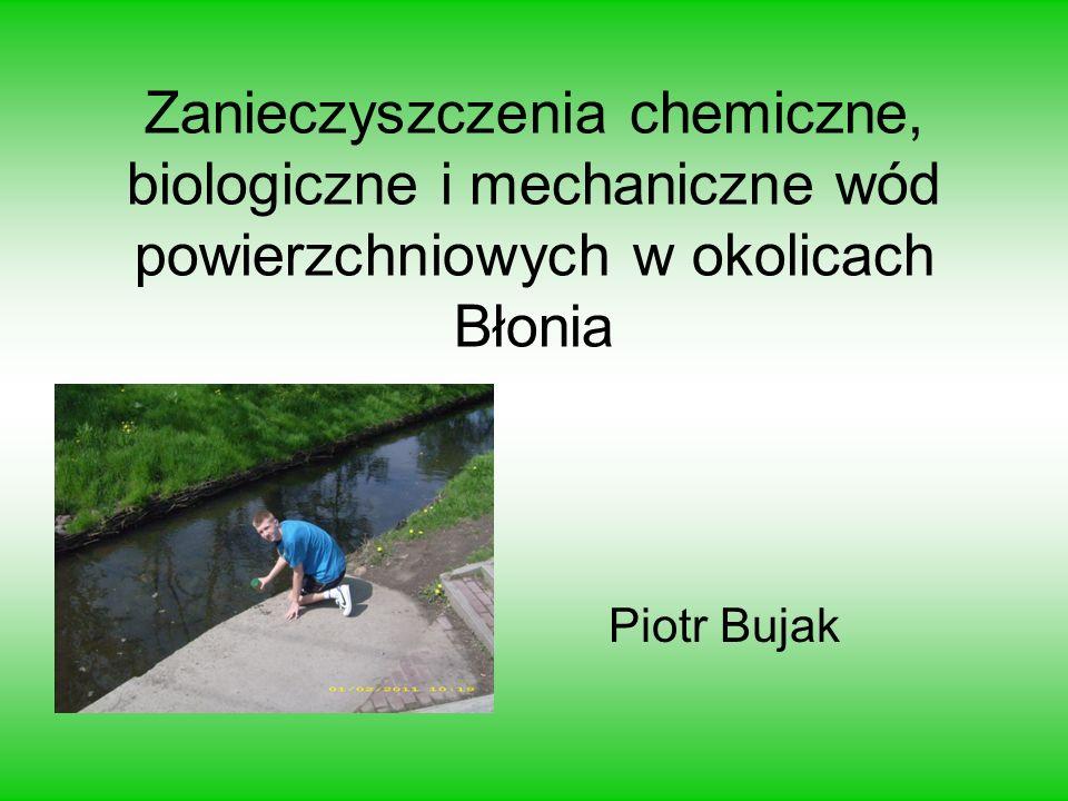 Zanieczyszczenia chemiczne, biologiczne i mechaniczne wód powierzchniowych w okolicach Błonia