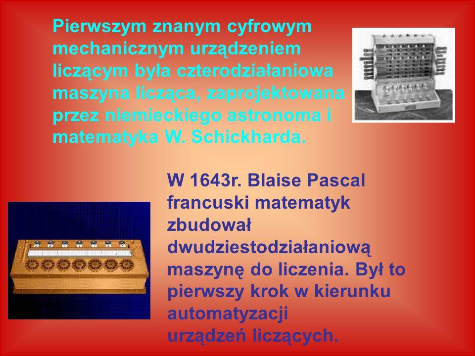 Pierwszym znanym cyfrowym mechanicznym urządzeniem liczącym była czterodziałaniowa maszyna licząca, zaprojektowana przez niemieckiego astronoma i matematyka W. Schickharda.