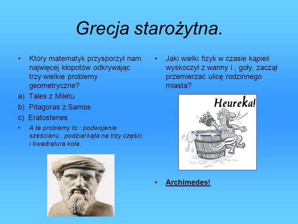Grecja starożytna. Który matematyk przysporzył nam najwięcej kłopotów odkrywając trzy wielkie problemy geometryczne