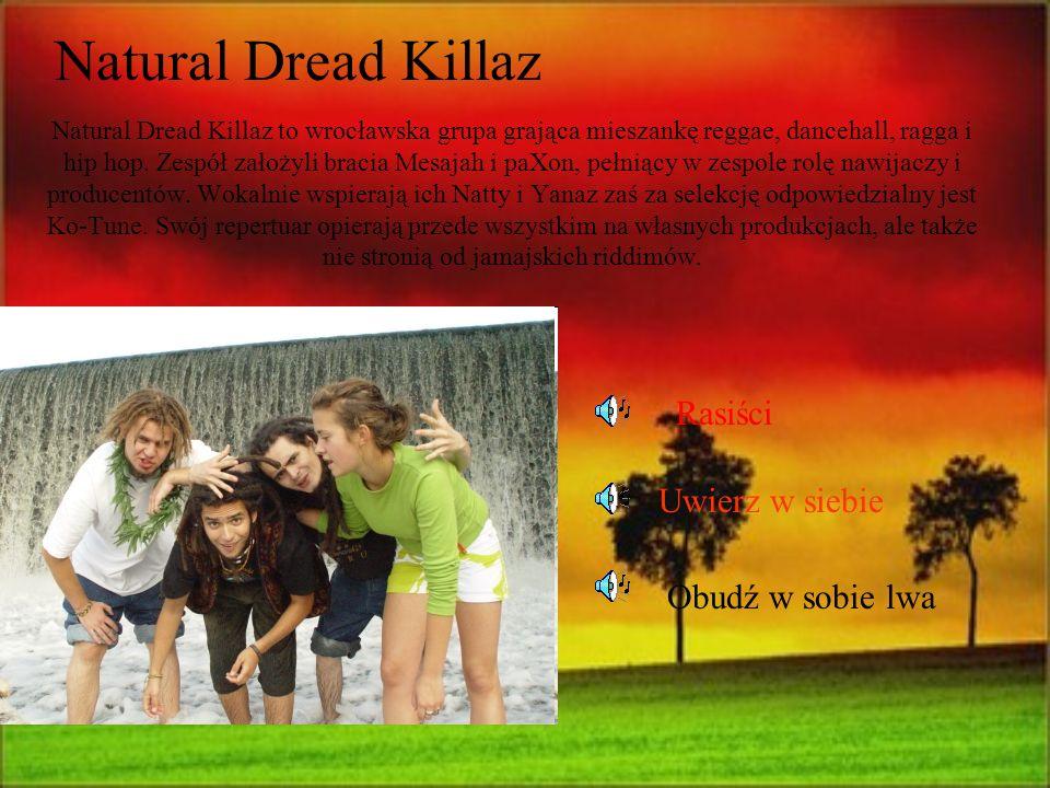 Natural Dread Killaz Rasiści Uwierz w siebie Obudź w sobie lwa