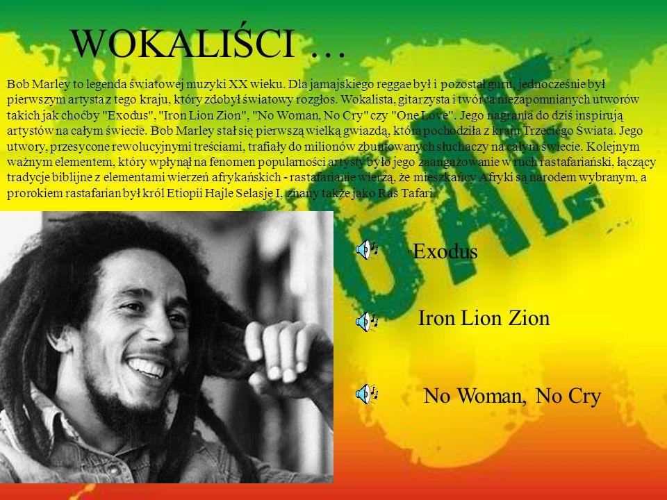 WOKALIŚCI … Iron Lion Zion No Woman, No Cry