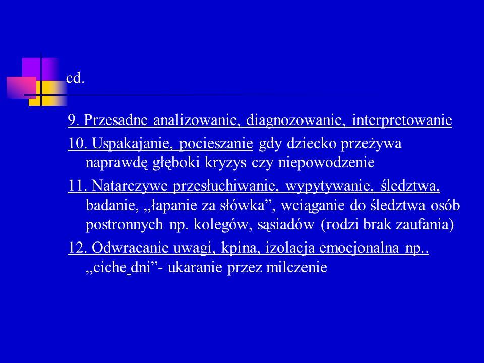 cd. 9. Przesadne analizowanie, diagnozowanie, interpretowanie.