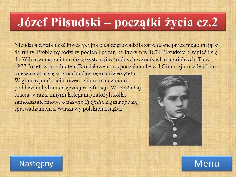 Józef Piłsudski – początki życia cz.2