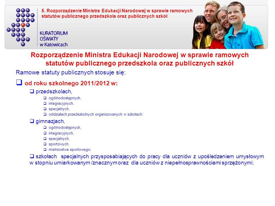 5. Rozporządzenie Ministra Edukacji Narodowej w sprawie ramowych statutów publicznego przedszkola oraz publicznych szkół