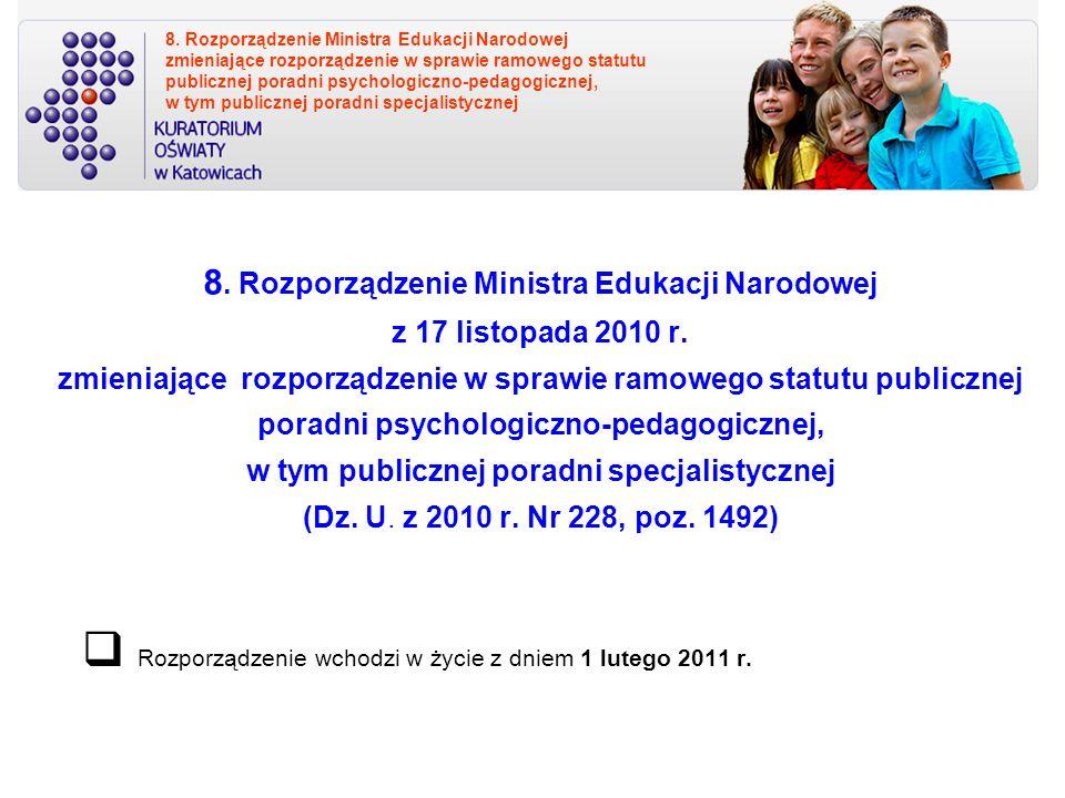 Rozporządzenie wchodzi w życie z dniem 1 lutego 2011 r.