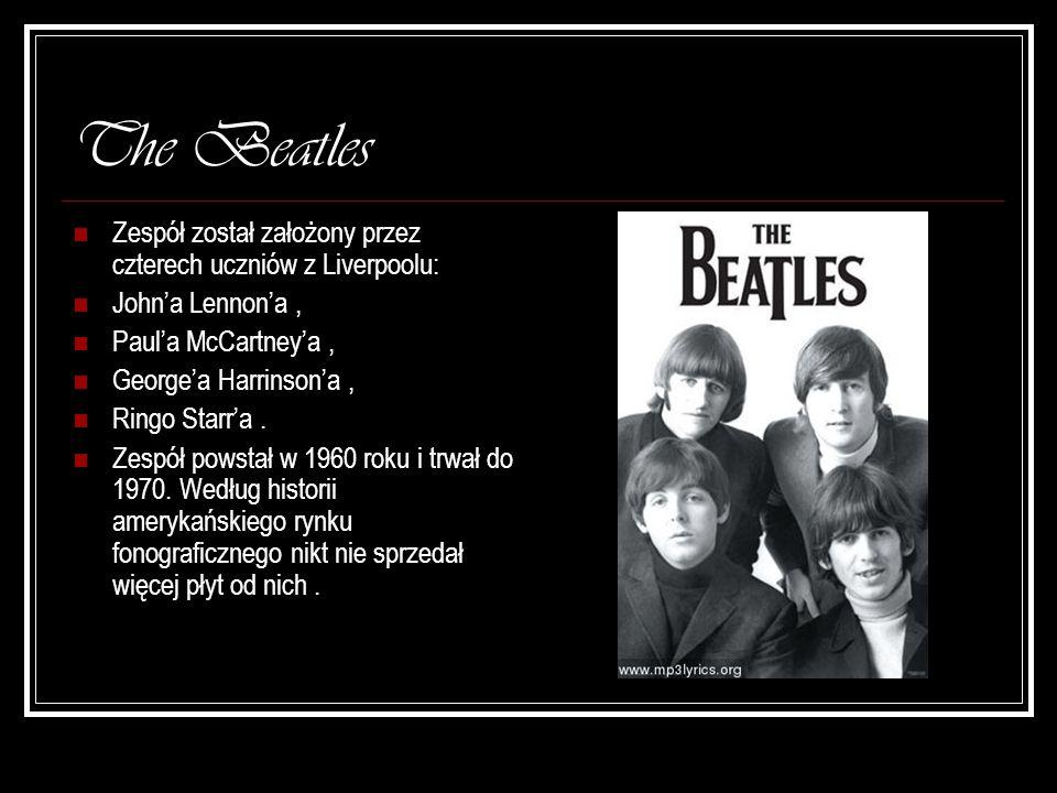 The Beatles Zespół został założony przez czterech uczniów z Liverpoolu: John'a Lennon'a , Paul'a McCartney'a ,