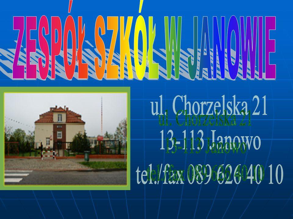 ZESPÓŁ SZKÓŁ W JANOWIE ul. Chorzelska 21 13-113 Janowo