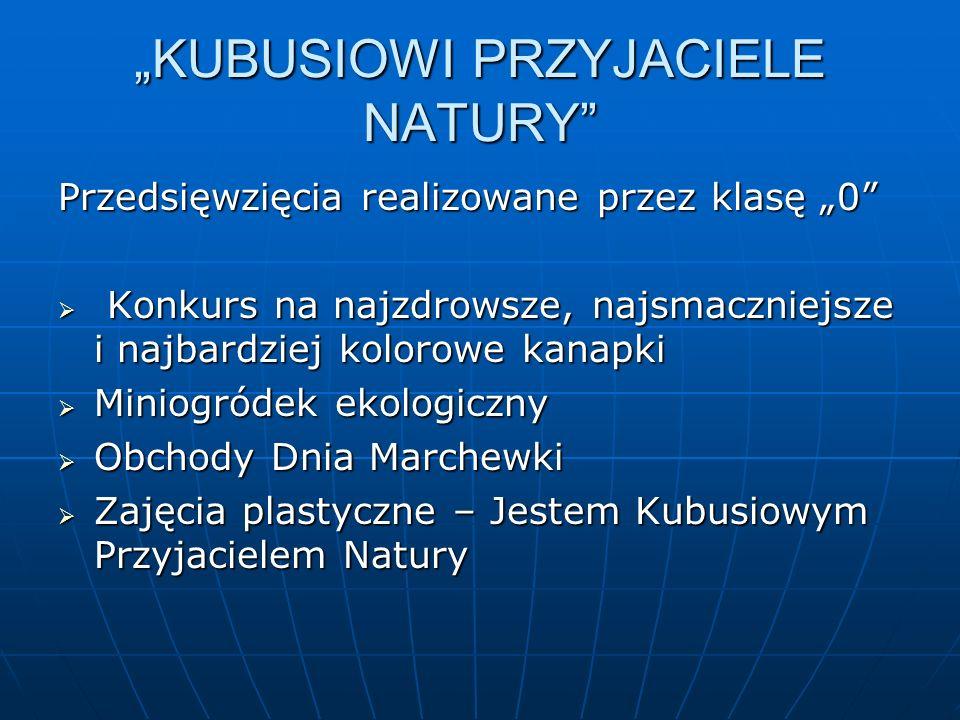 """""""KUBUSIOWI PRZYJACIELE NATURY"""
