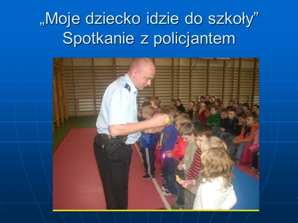 """""""Moje dziecko idzie do szkoły Spotkanie z policjantem"""