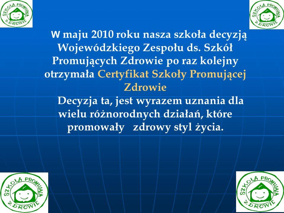 W maju 2010 roku nasza szkoła decyzją Wojewódzkiego Zespołu ds