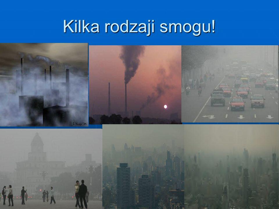Kilka rodzaji smogu!