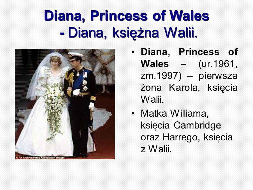 Diana, Princess of Wales - Diana, księżna Walii.