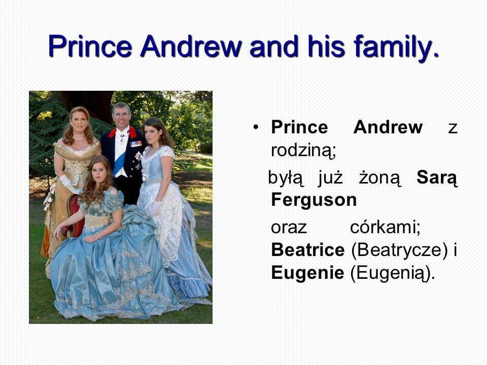 Prince Andrew and his family.