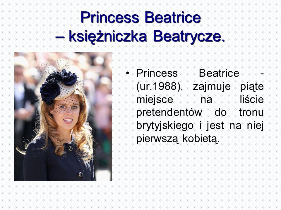 Princess Beatrice – księżniczka Beatrycze.