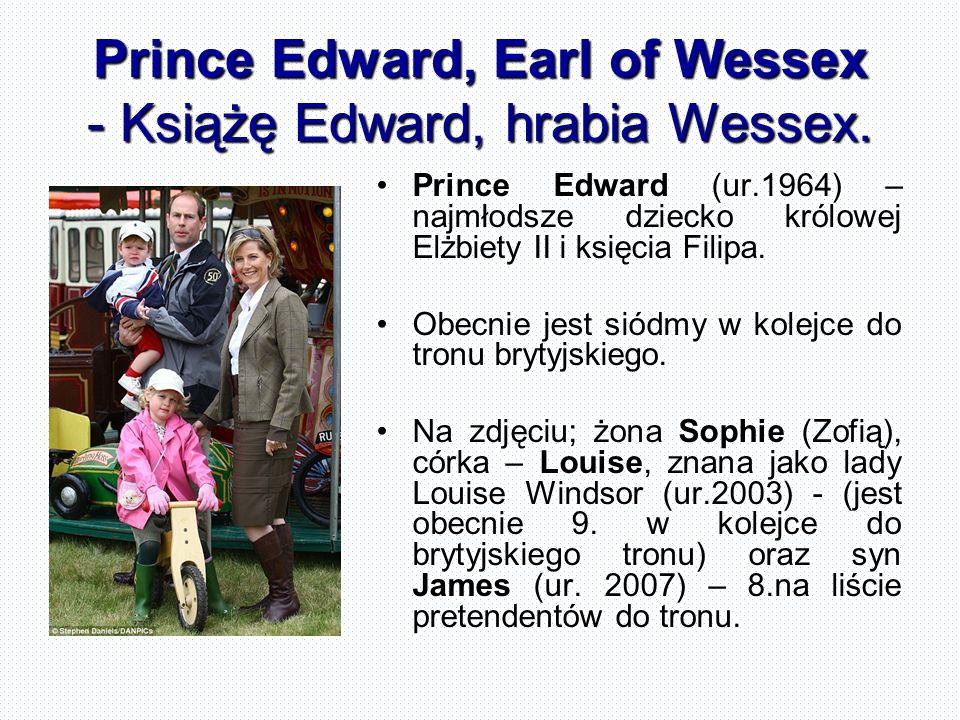 Prince Edward, Earl of Wessex - Książę Edward, hrabia Wessex.