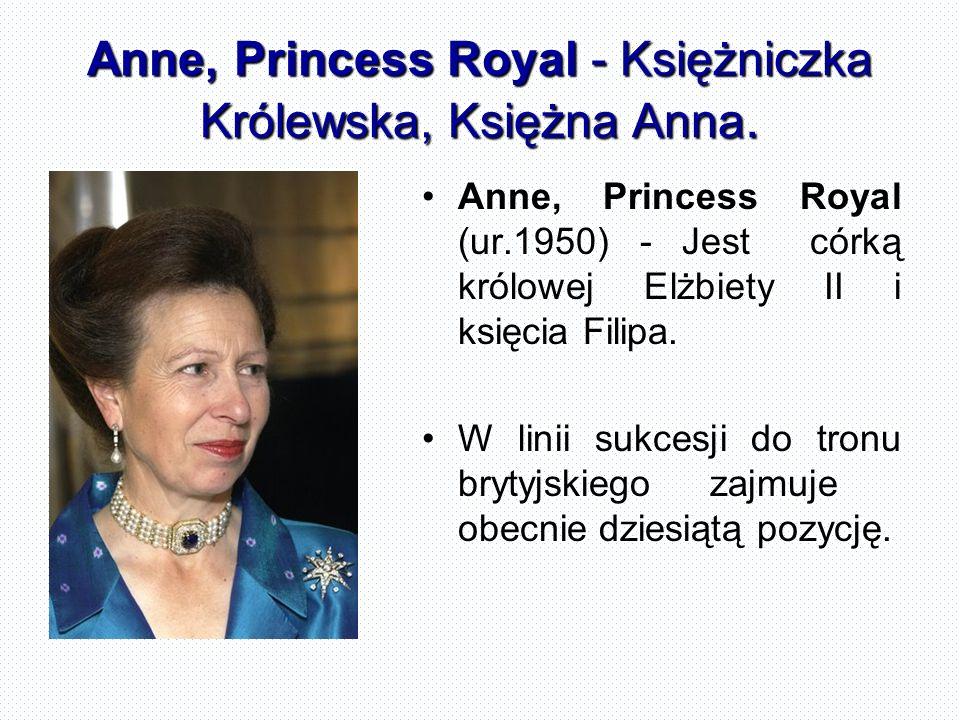 Anne, Princess Royal - Księżniczka Królewska, Księżna Anna.