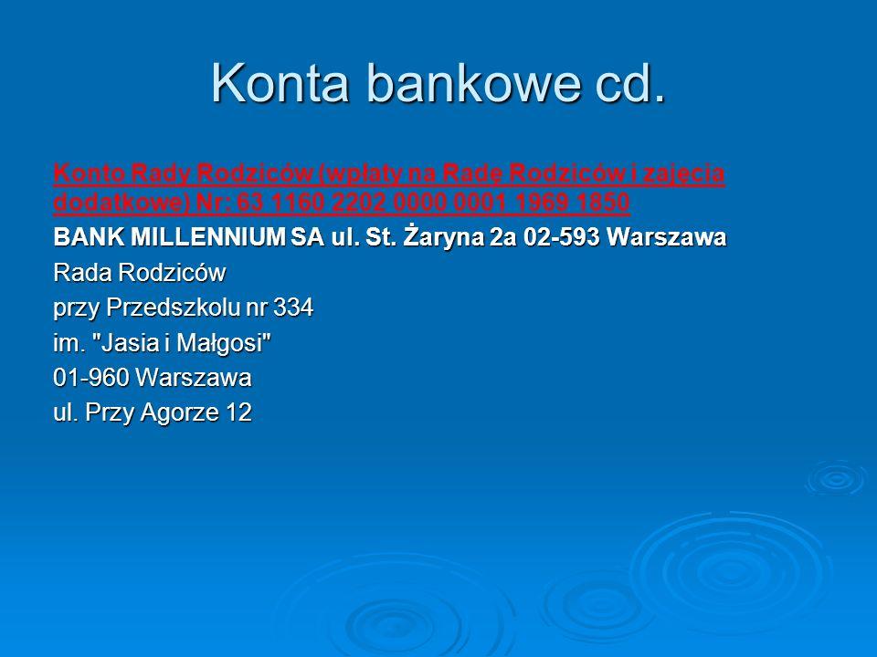 Konta bankowe cd. Konto Rady Rodziców (wpłaty na Radę Rodziców i zajęcia dodatkowe) Nr: 63 1160 2202 0000 0001 1969 1850.