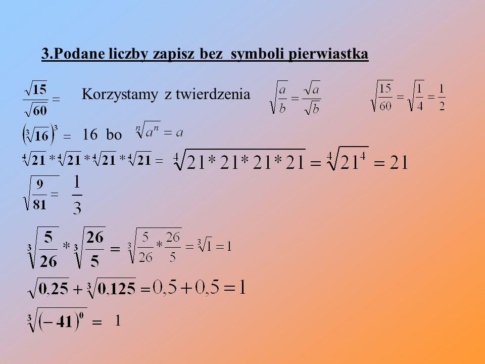 3.Podane liczby zapisz bez symboli pierwiastka