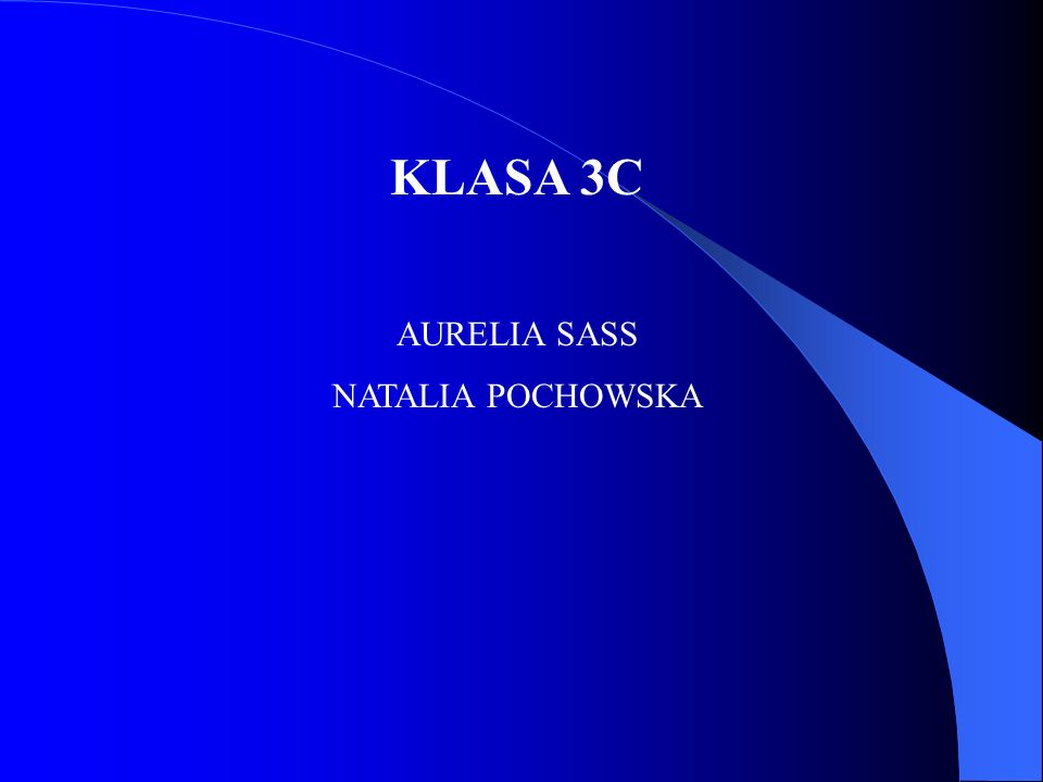 KLASA 3C AURELIA SASS NATALIA POCHOWSKA