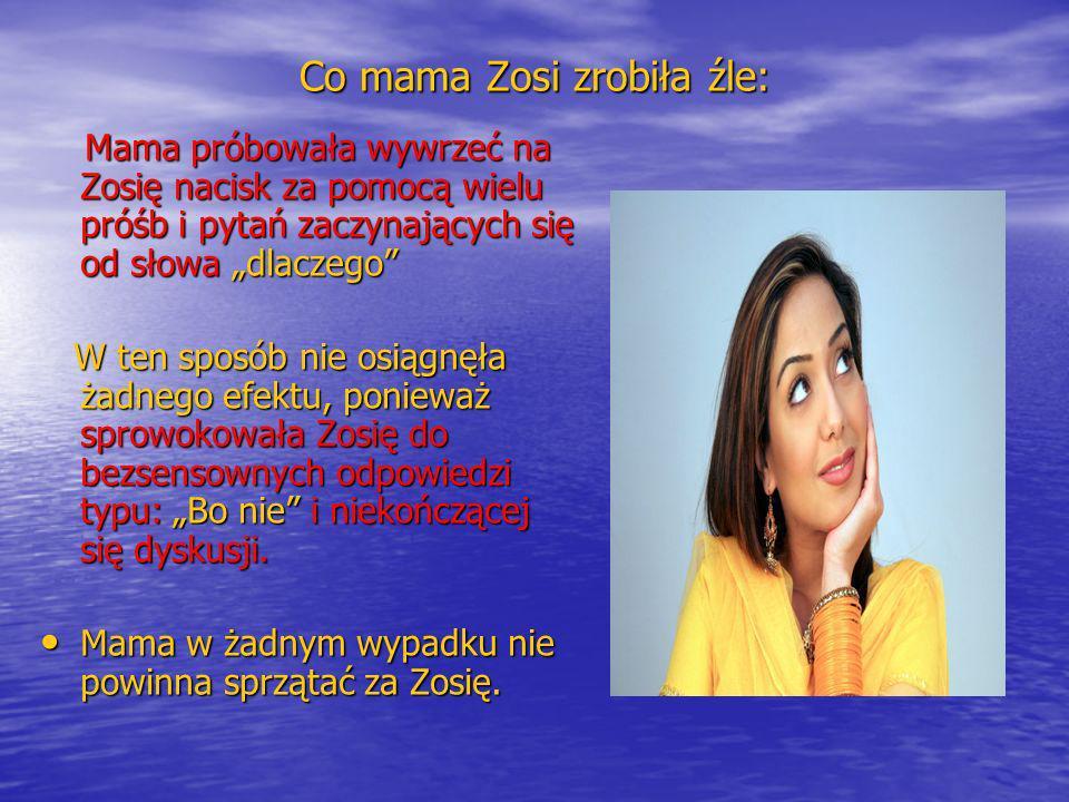 Co mama Zosi zrobiła źle: