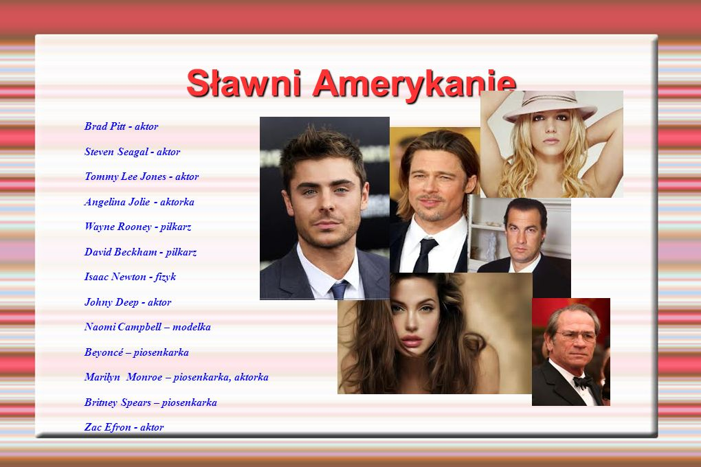 Sławni Amerykanie Brad Pitt - aktor Steven Seagal - aktor