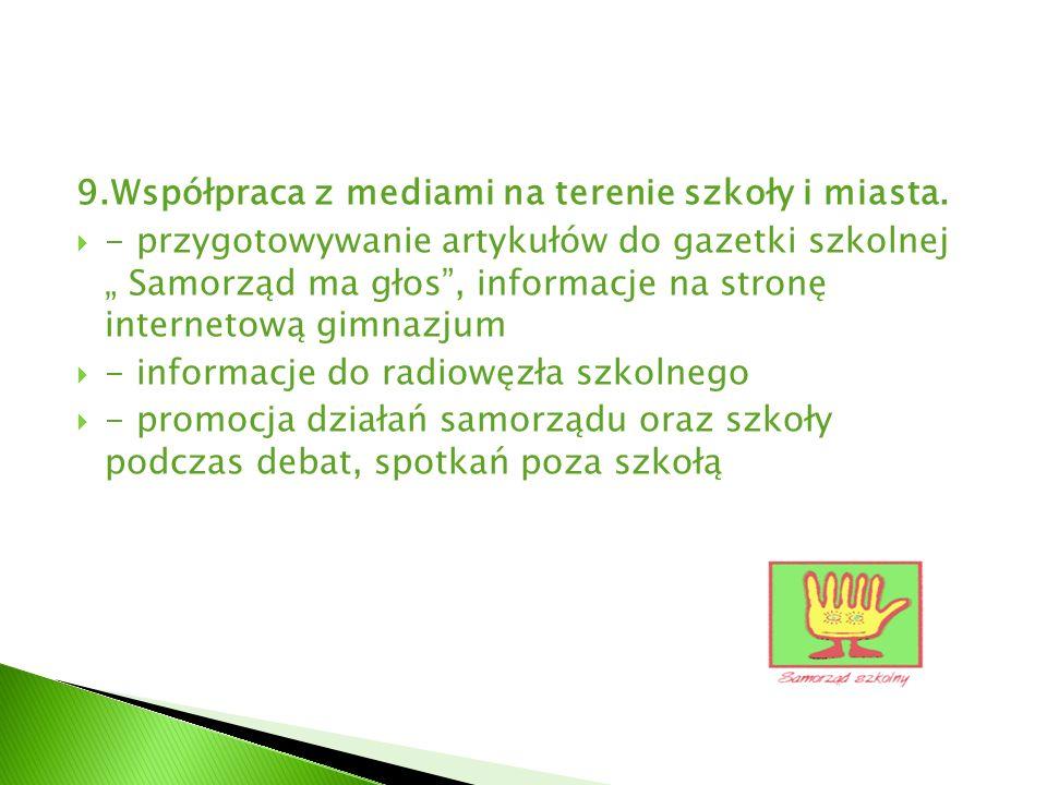 9.Współpraca z mediami na terenie szkoły i miasta.