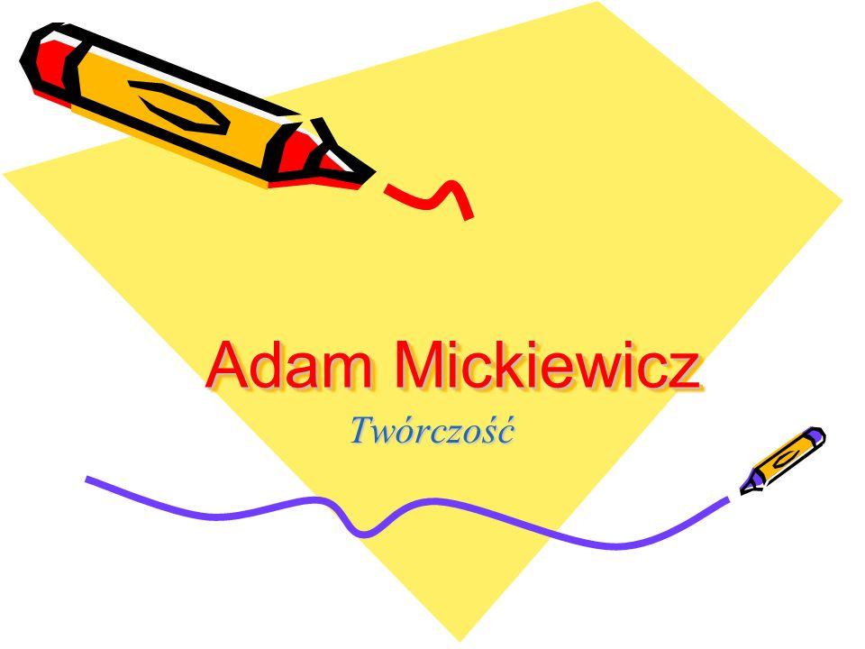 Adam Mickiewicz Twórczość