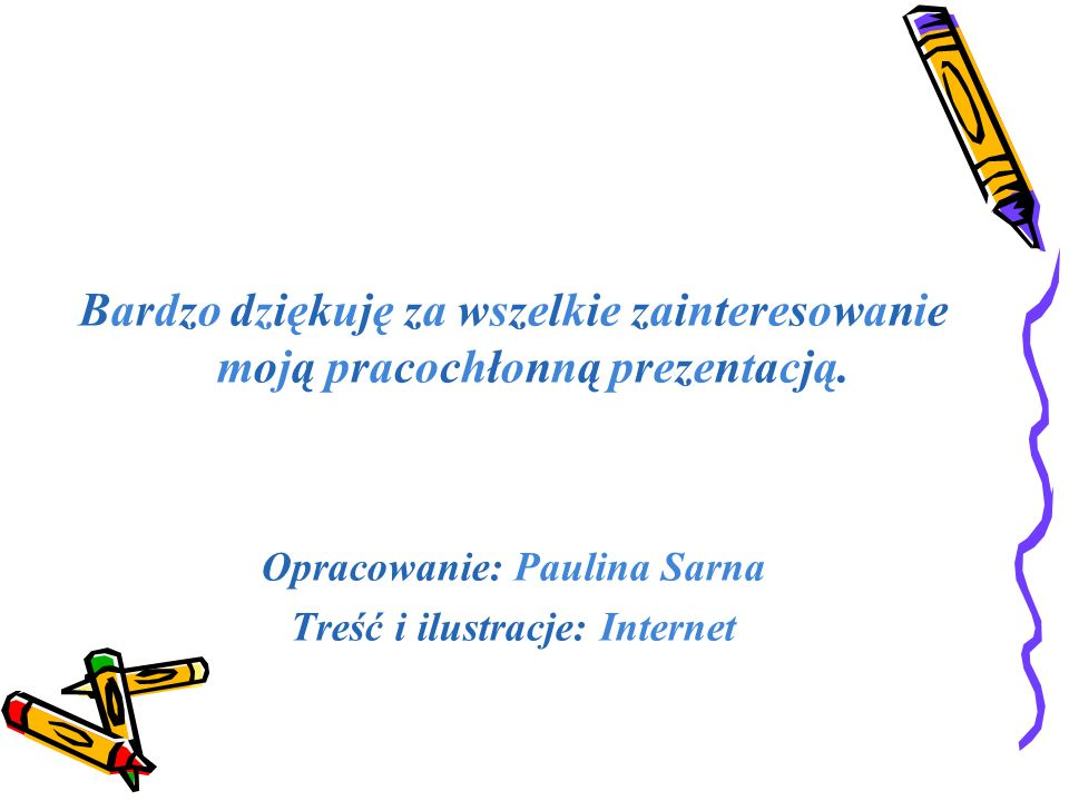 Opracowanie: Paulina Sarna Treść i ilustracje: Internet