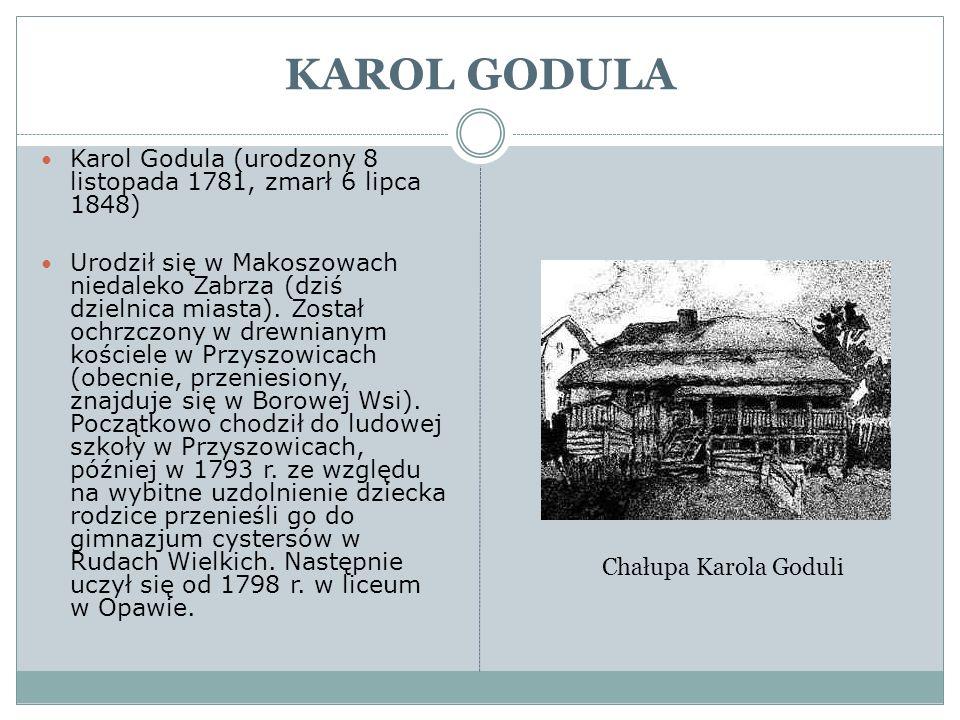 KAROL GODULA Karol Godula (urodzony 8 listopada 1781, zmarł 6 lipca 1848)