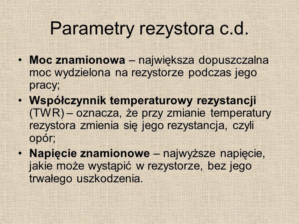 Parametry rezystora c.d.