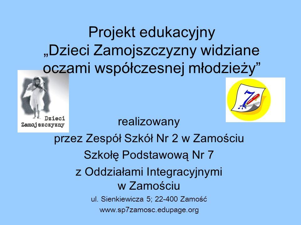 """Projekt edukacyjny """"Dzieci Zamojszczyzny widziane oczami współczesnej młodzieży"""