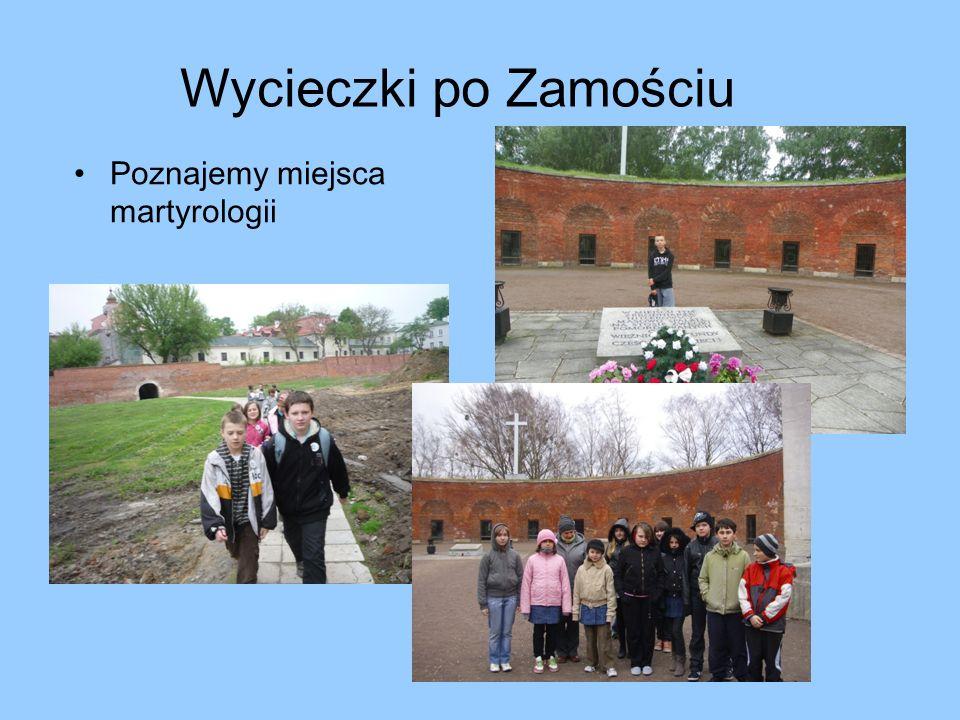 Wycieczki po Zamościu Poznajemy miejsca martyrologii