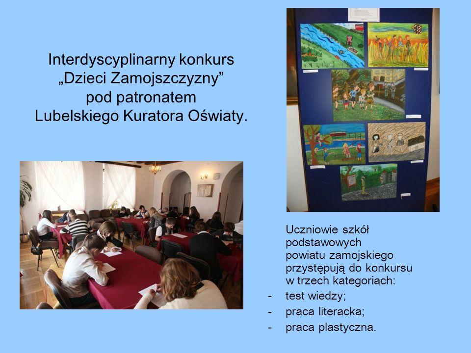 """Interdyscyplinarny konkurs """"Dzieci Zamojszczyzny pod patronatem Lubelskiego Kuratora Oświaty."""