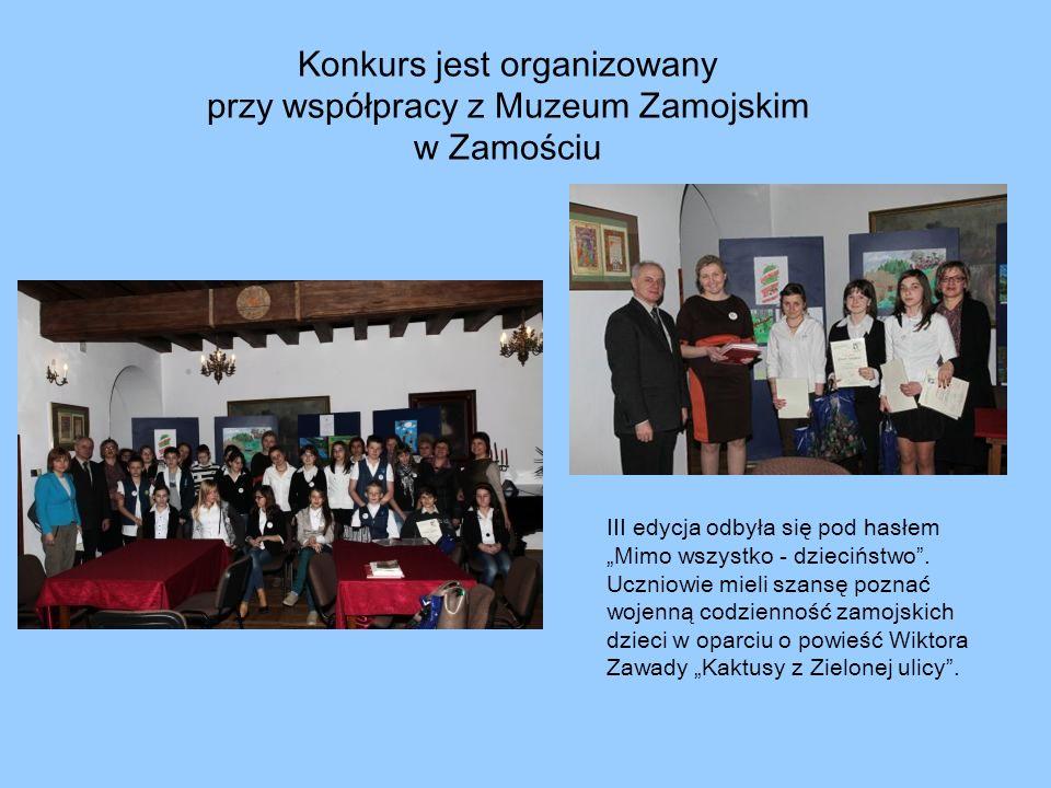Konkurs jest organizowany przy współpracy z Muzeum Zamojskim w Zamościu