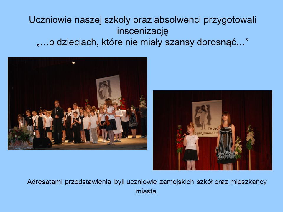 """Uczniowie naszej szkoły oraz absolwenci przygotowali inscenizację """"…o dzieciach, które nie miały szansy dorosnąć…"""