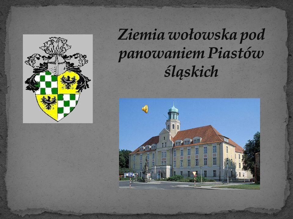 Ziemia wołowska pod panowaniem Piastów śląskich