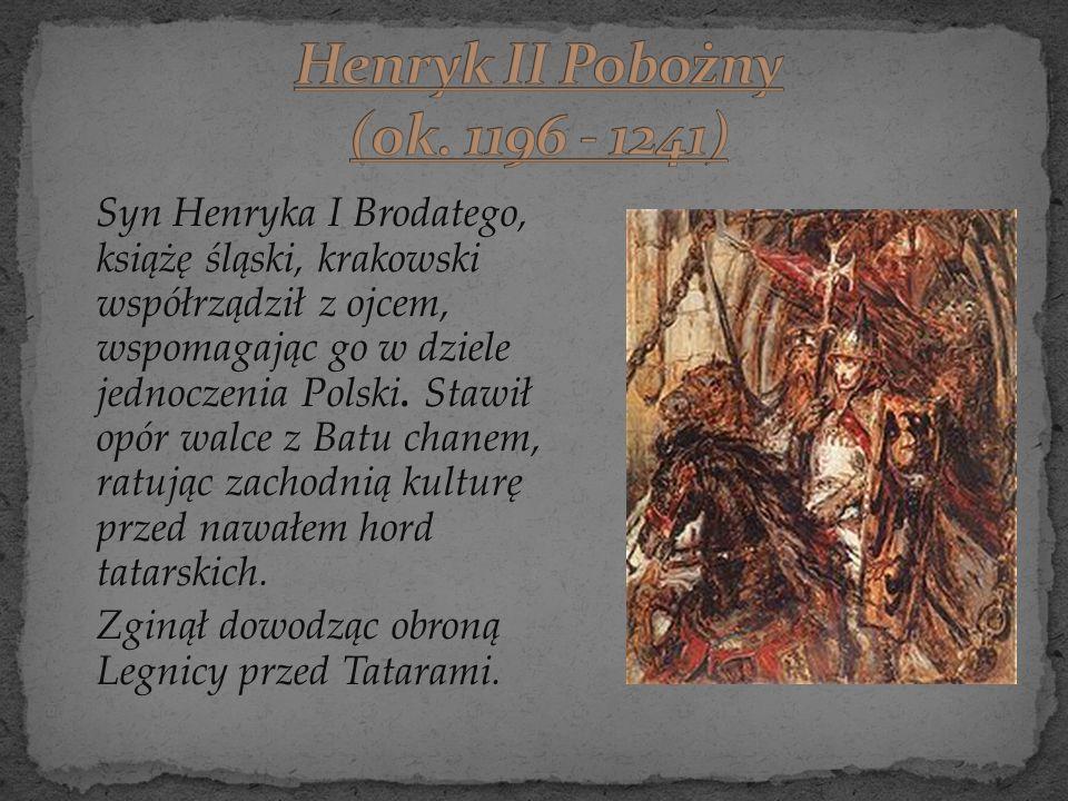 Henryk II Pobożny (ok. 1196 - 1241)