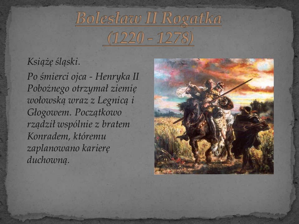 Bolesław II Rogatka (1220 - 1278)