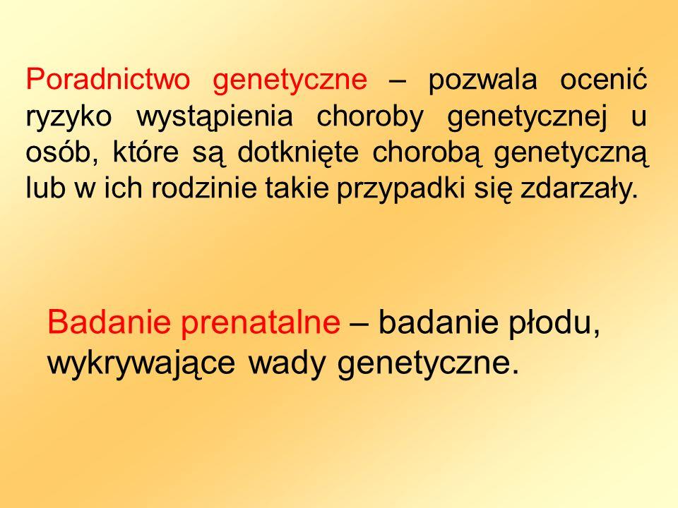 Badanie prenatalne – badanie płodu, wykrywające wady genetyczne.