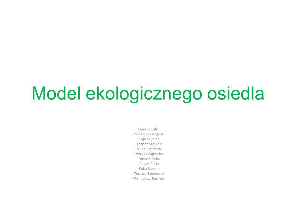 Model ekologicznego osiedla