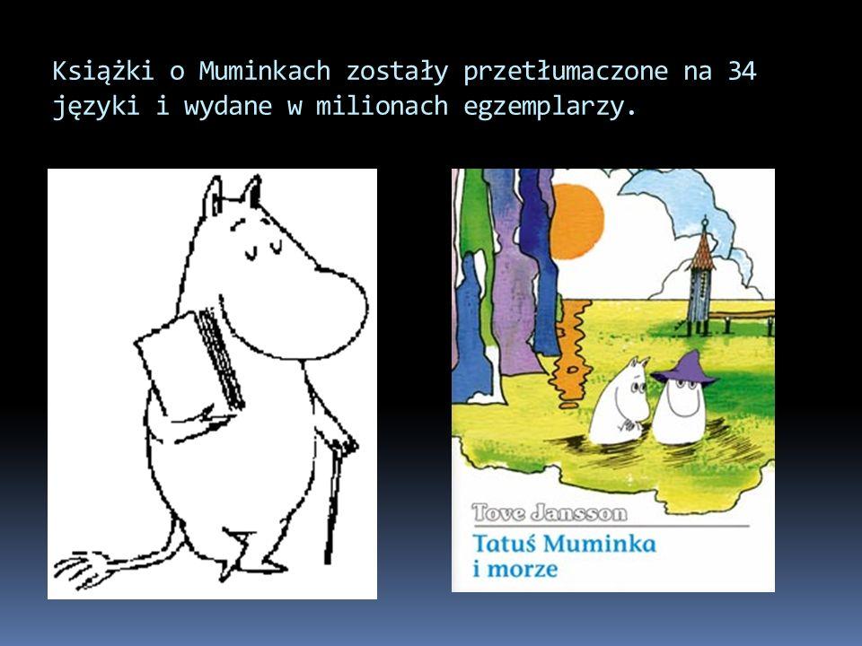Książki o Muminkach zostały przetłumaczone na 34 języki i wydane w milionach egzemplarzy.
