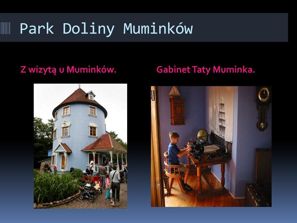 Park Doliny Muminków Z wizytą u Muminków. Gabinet Taty Muminka.