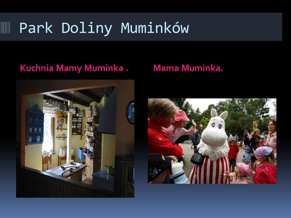 Park Doliny Muminków Kuchnia Mamy Muminka . Mama Muminka.