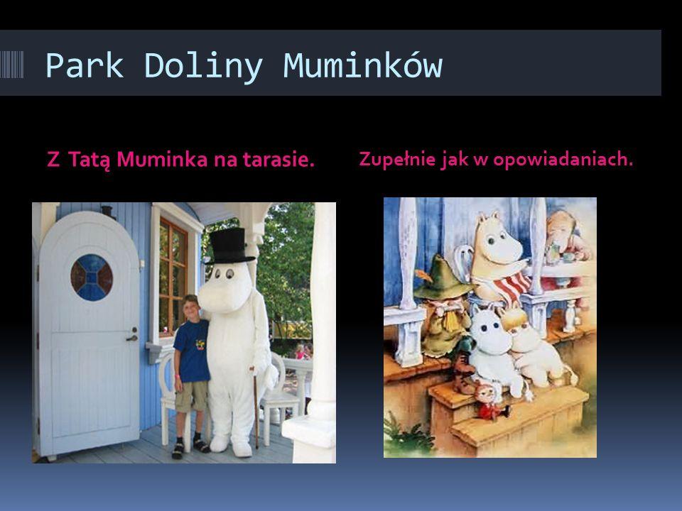 Park Doliny Muminków Z Tatą Muminka na tarasie.