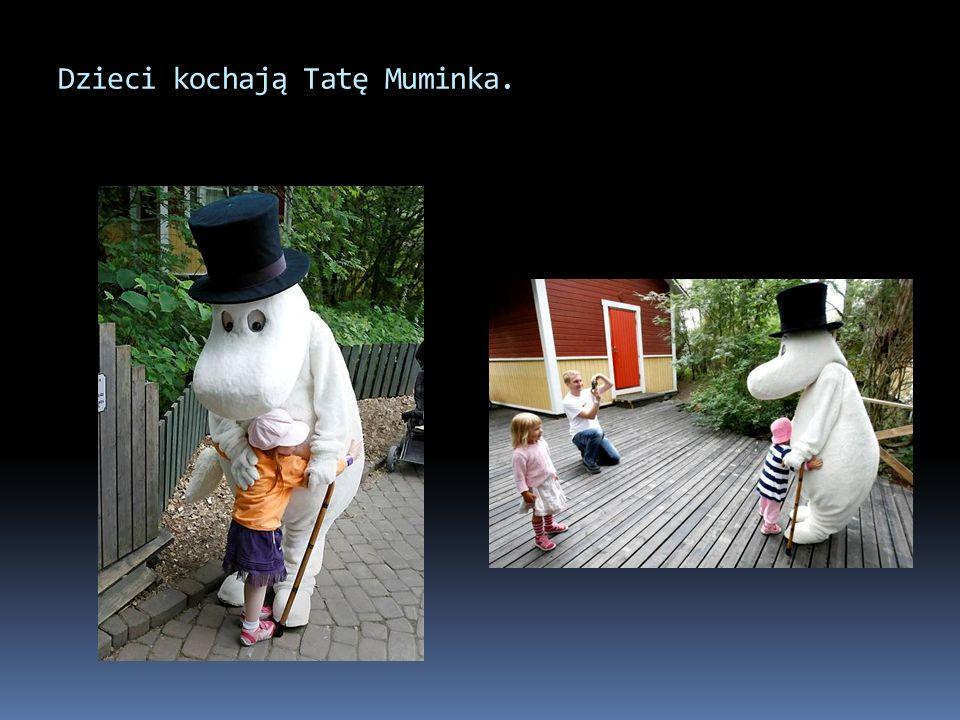 Dzieci kochają Tatę Muminka.