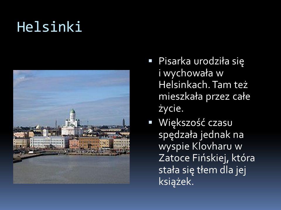 Helsinki Pisarka urodziła się i wychowała w Helsinkach. Tam też mieszkała przez całe życie.