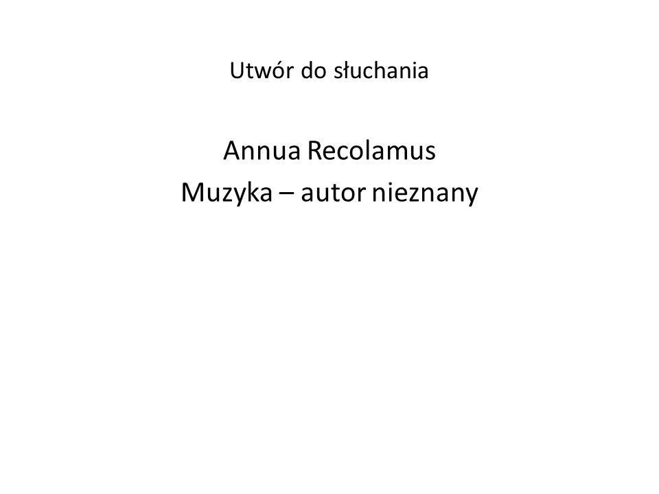 Annua Recolamus Muzyka – autor nieznany
